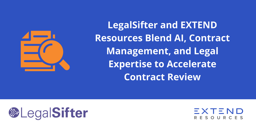 LegalSifter and EXTEND Resources Blend AI, Contract Management, and Legal Expertise to Accelerate Contract Review
