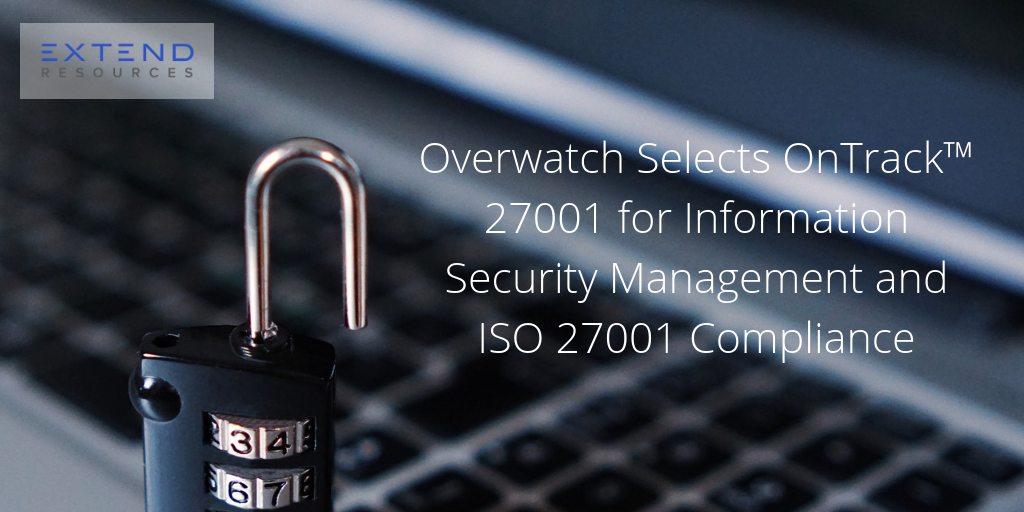 Overwatch Selects OnTrack™ 27001 for Information Security Management and ISO 27001 Compliance