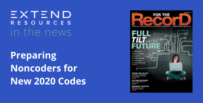 EXTEND in the News: Preparing Noncoders for New 2020 Codes