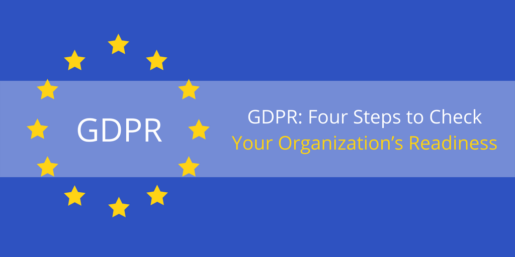 GDPR: Four Steps to Check Your Organization's Readiness