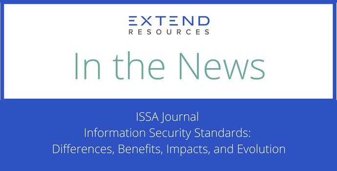 EXTEND Resources Experts Discuss Infosec Standards in the ISSA Journal