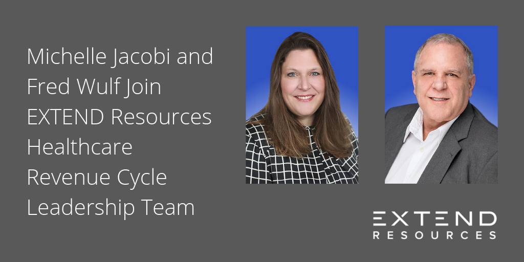 Michelle Jacobi and Fred Wulf Join EXTEND Resources Healthcare Revenue Cycle Leadership Team