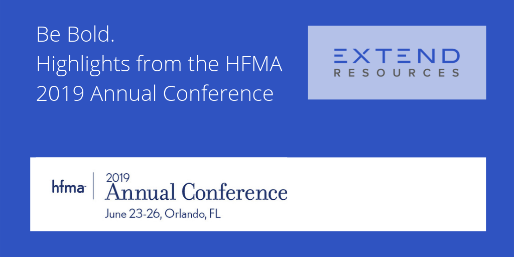 Be Bold: Highlights from HFMA Annual 2019