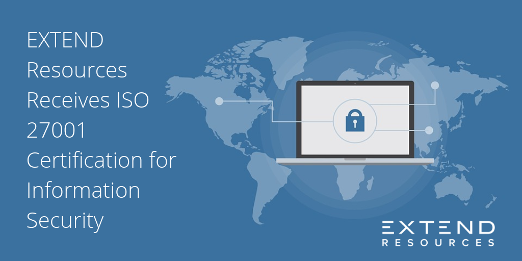 EXTEND Resources Receives ISO 27001 Certification for Information Security