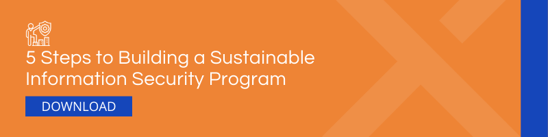 5 Steps to Building a Sustainable Information Security Program