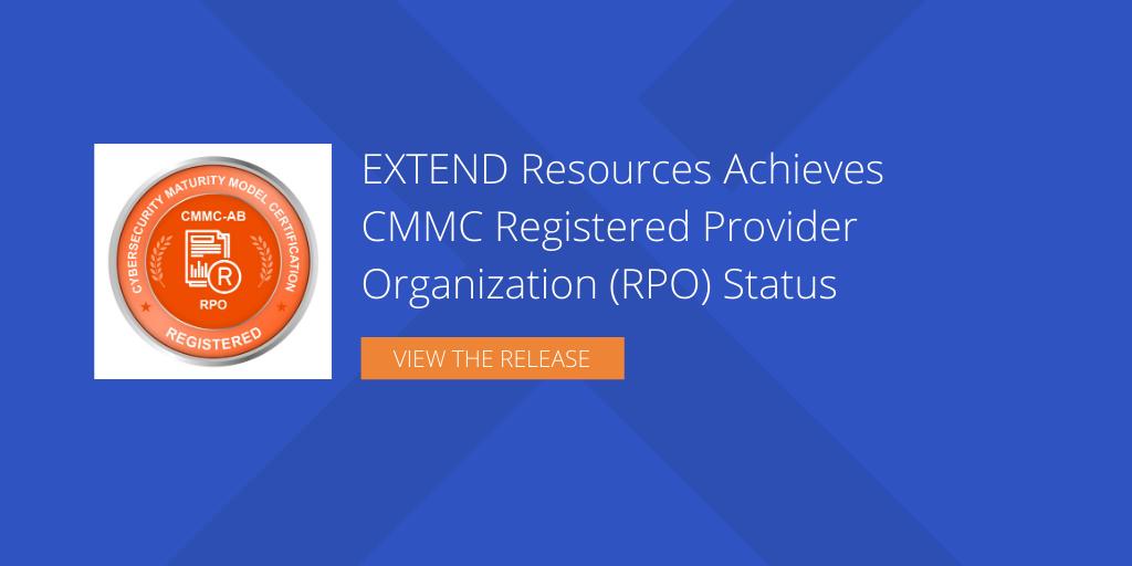 EXTEND Resources Achieves CMMC Registered Provider Organization (RPO) Status